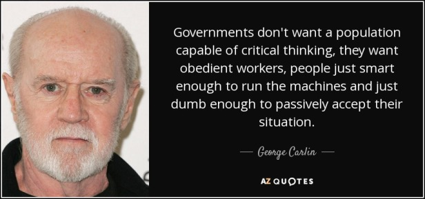 quote-governments-don-t-want-a-population-capable-of-critical-thinking-they-want-obedient-george-carlin-81-23-24